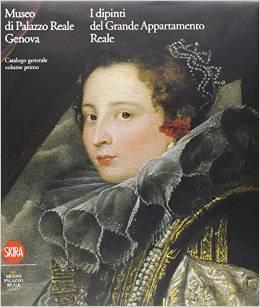 Museo di Palazzo Reale Genova. I dipinti del Grande Appartamento Reale. Catalogo generale: 1  by  Luca Leoncini