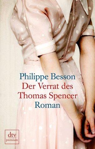 Der Verrat des Thomas Spencer Philippe Besson