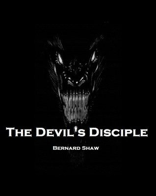 The Devils Disciple (Annotated) George Bernard Shaw