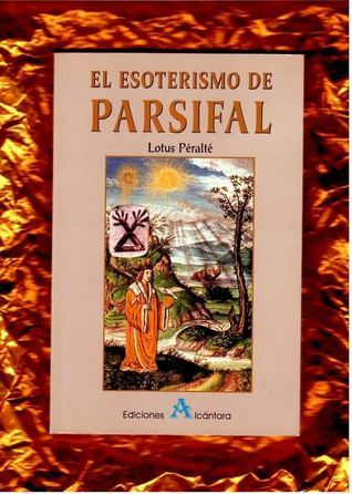El esoterismo de Parsifal Lotus Péralté