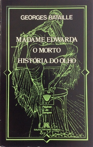 Madame Edwarda, O Morto, Histório do Olho Georges Bataille