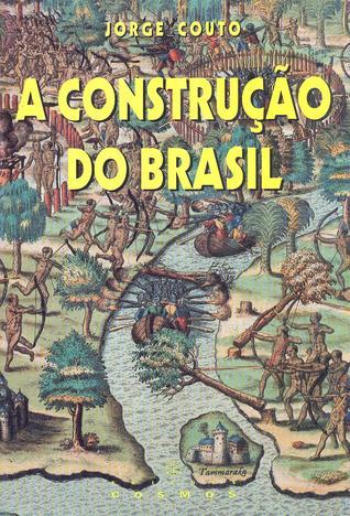 A Construção do Brasil  by  Jorge Couto