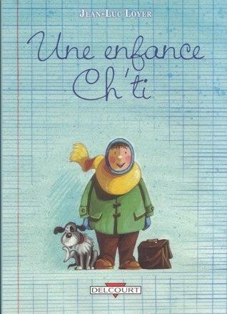 Une Enfance Chti  by  Jean-Luc Loyer
