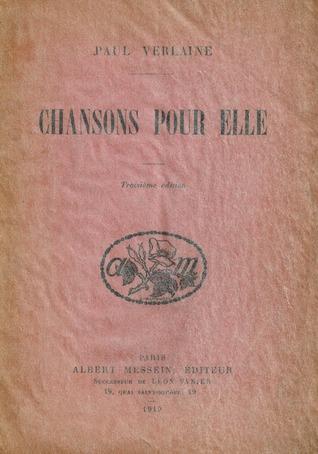 Chansons Pour Elle  by  Paul Verlaine