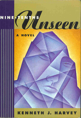 Nine-Tenths Unseen  by  Kenneth J. Harvey