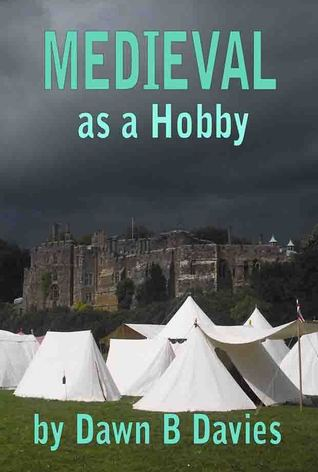 Medieval as a Hobby  by  Dawn Davies