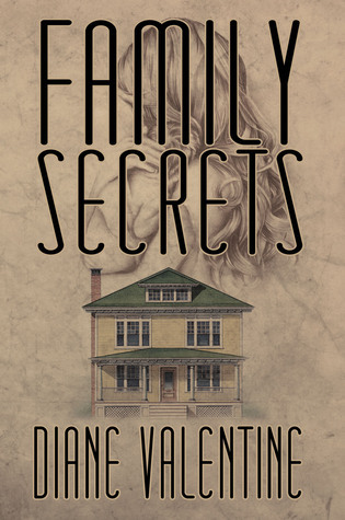 Family Secrets  by  Diane Valentine