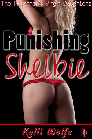 Punishing Shelbie Kelli Wolfe