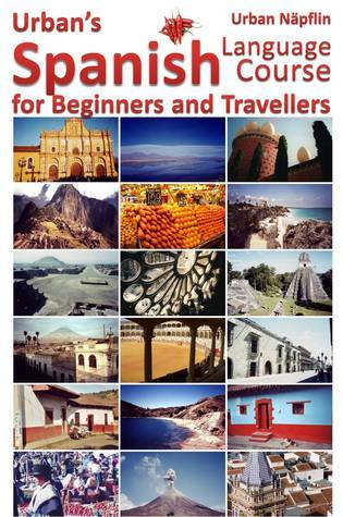 Spanish Language Course for Beginners and Travellers Urban Napflin