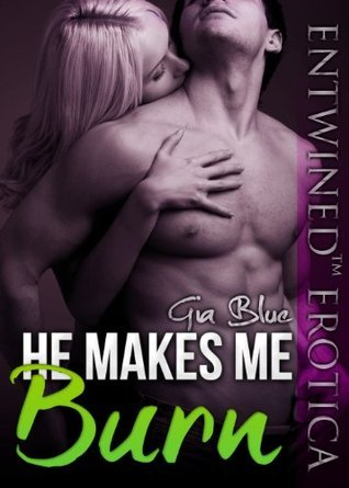 Daddy Makes Me Burn (He Makes Me, #3)  by  Gia Blue
