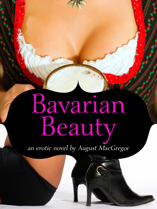 Bavarian Beauty  by  August MacGregor