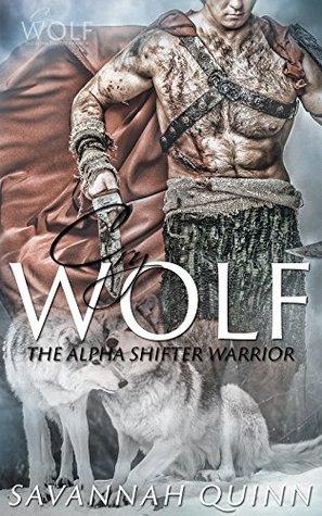 Cry Wolf: The Alpha Shifter Warrior Savannah Quinn