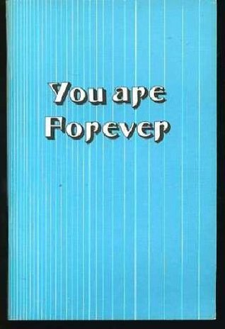 You Are Forever (Trilogy of Creation Series) Eula Allen