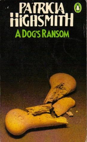 A Dogs Ransom Patricia Highsmith