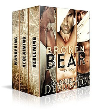 Broken Bear Trilogy  by  Gabrielle Demonico