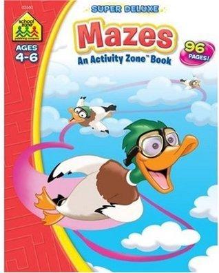 Mazes Super Deluxe (Activity Zone Book)  by  Jennifer Neumann