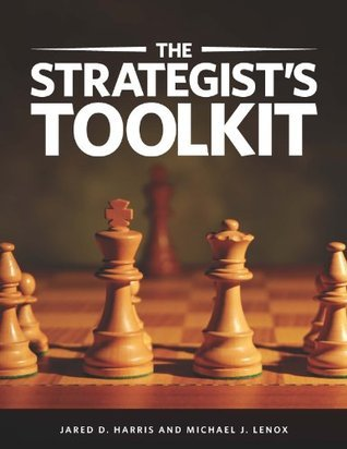 The Strategists Toolkit  by  Jared D. Harris