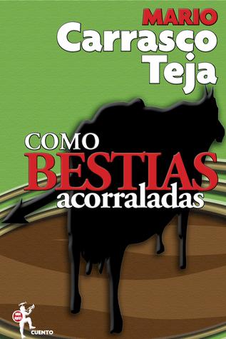 La bestia encarcelada  by  Mario Carrasco Teja