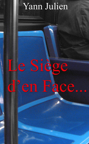 Le siège den face... Yann Julien