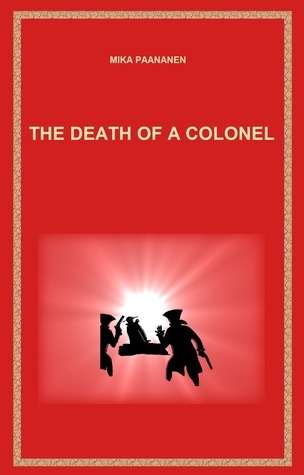 The Death of a Colonel  by  Mika Paananen