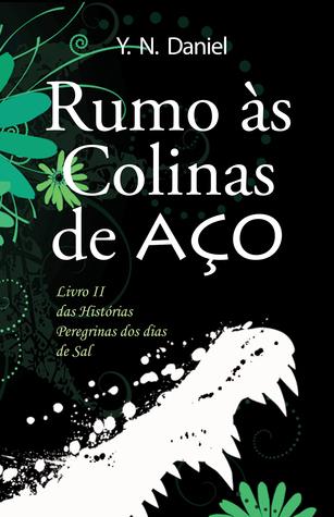 Rumo às Colinas de Aço  by  Y.N. Daniel