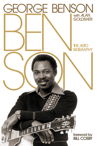 Benson: The Autobiography  by  George Benson