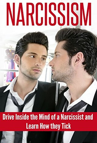 Narcissism: Dive Inside the Mind of a Narcissist and Learn How They Tick  by  Erica Bennett