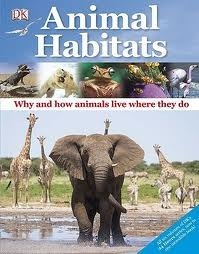 Animal Habitats: Why and How Animals Live Where They Do  by  Lorrie Mack
