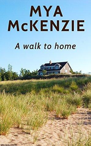 A walk to home Mya McKenzie