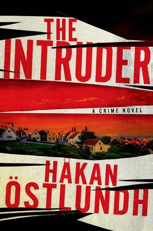 The Intruder: A Crime Novel Håkan Östlundh
