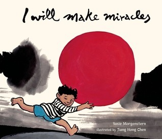 I Will Make Miracles Susie Morgenstern
