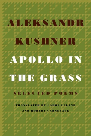 Apollo in the Grass: Selected Poems  by  Aleksandr Kushner