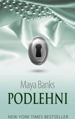 Podlehni (Temné touhy, #2)  by  Maya Banks