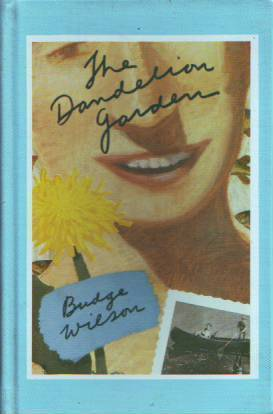 The Dandelion Garden and Other Stories Budge Wilson