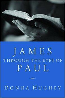 James through the Eyes of Paul Donna Hughey