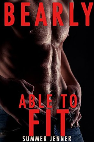 Bearly Able To Fit: (BBW Paranormal Shape Shifter Romance) Summer Jenner