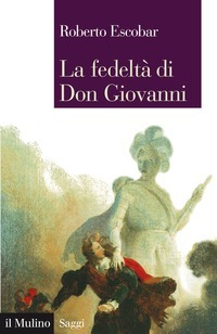 La fedeltà di Don Giovanni  by  Roberto Escobar