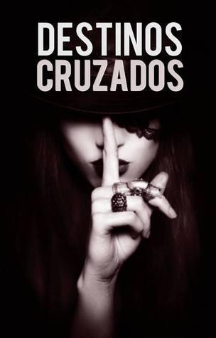 Destinos Cruzados (Destino #1)  by  Paulina  Brooks