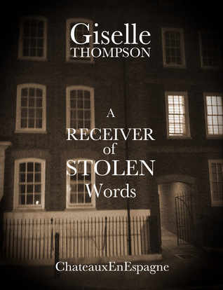 A Receiver of Stolen Words  by  Giselle Thompson