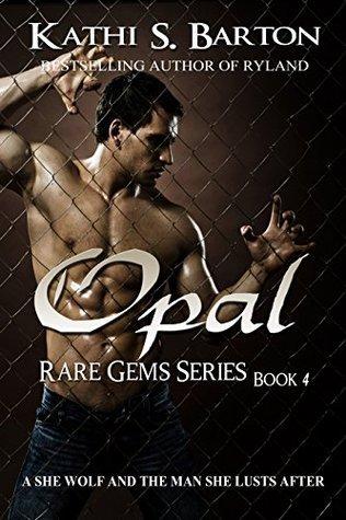 Opal (Rare Gems Series Book 4)  by  Kathi S. Barton