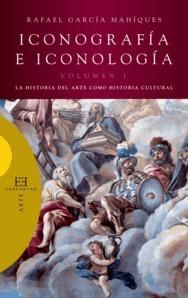 La Historia del Arte como Historia cultural (Iconografía e iconología 1)  by  Rafael García Mahíques