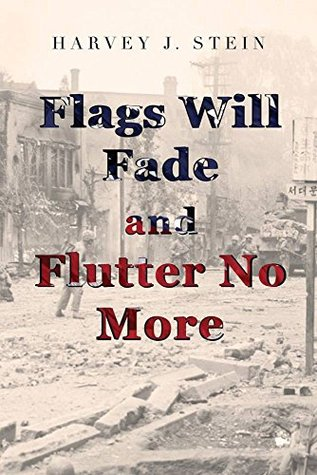 Flags Will Fade and Flutter No More  by  Harvey Stein