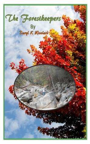 THE FORESTKEEPERS (FORESTKEEPERS OF THE WORLD Book 1)  by  Daryl Woolard