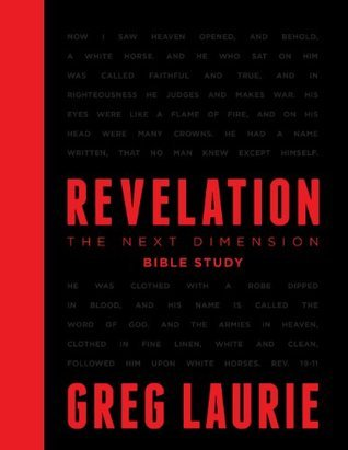 Revelation The Next Dimension Bible Study Greg Laurie