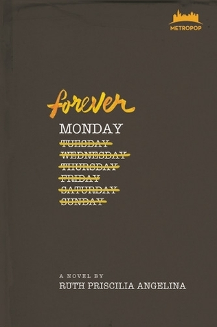 Forever Monday  by  Ruth Priscilia Angelina
