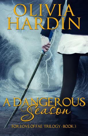 A Dangerous Season (For Love of Fae, #3)  by  Olivia Hardin