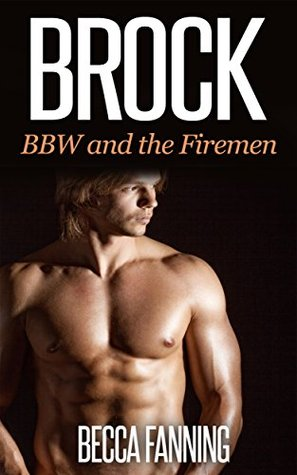Brock (BBW and the Firemen, #1) Becca Fanning