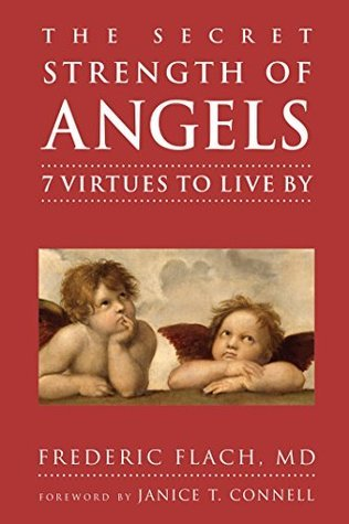 The Secret Strength of Angels: 7 Virtues to Live By (Little Book. Big Idea.) Frederic Flach