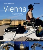 Vienna - Images of a City  by  Reinhard Mandl