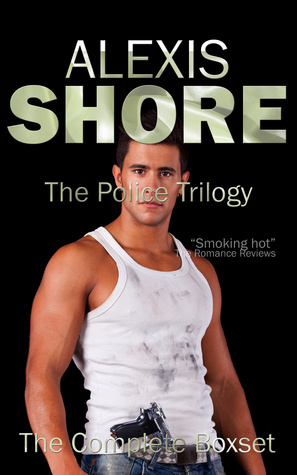 The Police Trilogy: The Complete Boxset  by  Alexis Shore